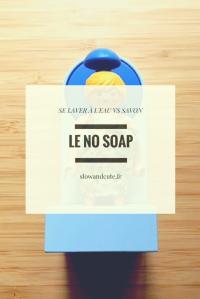 Le NO SOAP - Se laver à l'eau VS savon