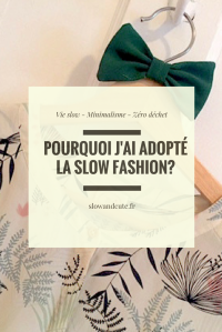 Pourquoi j'ai adopté la slow fashion?