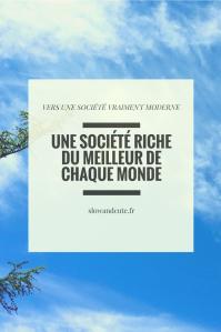 Vers une société vraiment moderne: une société riche du meilleur de chaque monde