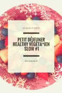Le miam-ô-fruit: mon petit déjeuner healthy, végéta*ien et slow #1