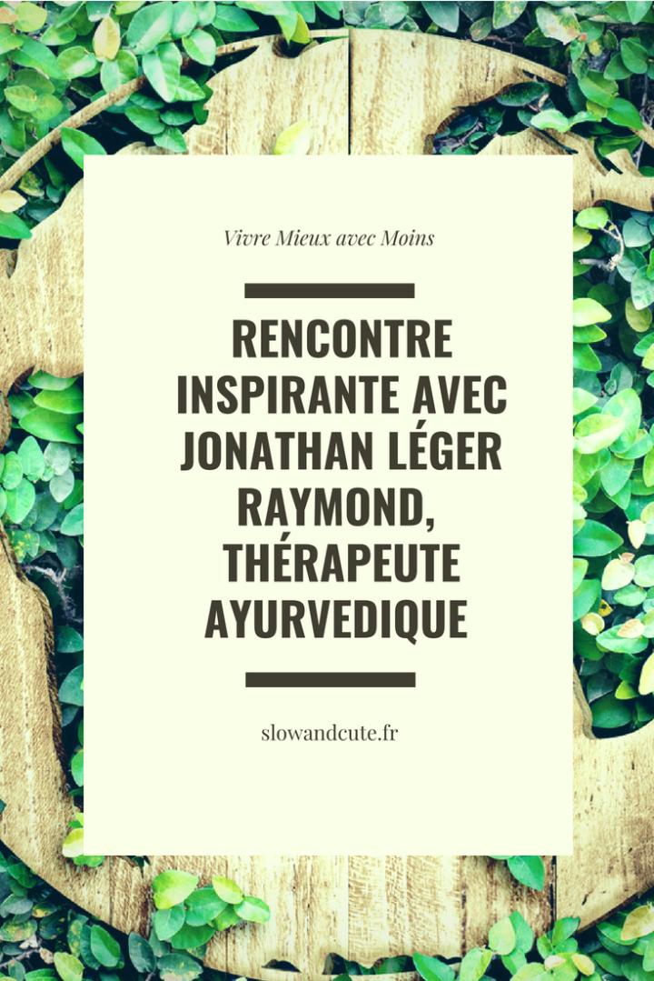 Rencontre inspirante avec Jonathan Léger Raymond, thérapeute Ayurvedique